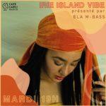 IRIE ISLAND VIBES présentée par ELA M-BASS S1 EP2